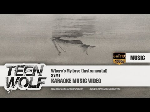 SYML - Where's My Love (Instrumental) | Teen Wolf Karaoke Music Video [HD]