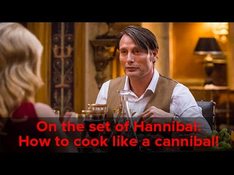 On the Set of Hannibal: How to cook like a cannibal!