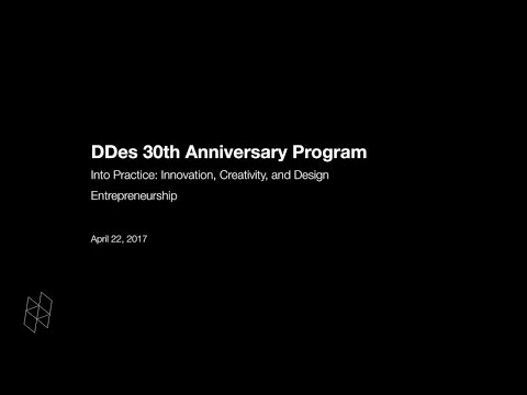 DDes 30th Anniversary Program, Into Practice: Innovation, Creativity and Design Entrepreneurship