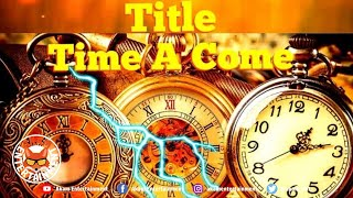 Dimon Treajah - Time A Come - June 2019