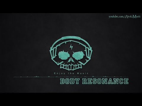 Body Resonance by So Vea - [Ambient Music]