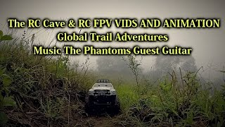 Rc Global Trail Adventures - The RC Cave & RC FPV VIDS AND ANIMATION