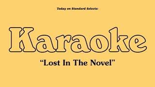 """Standard Selects: Karaoke """"Lost In The Novel"""""""