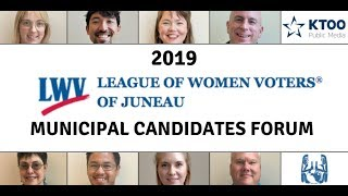 2019 League of Women Voters of Juneau Municipal Candidates Forum