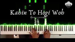 Kahin To Hogi Woh | Piano Cover | A R Rahman | Aakash Desai