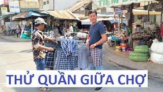 Thử quần giữa chợ, ai cũng nhìn làm Khương Dừa ngại đỏ mặt!!!