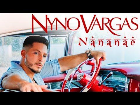 Nyno Vargas - Nananae (Videoclip Oficial)