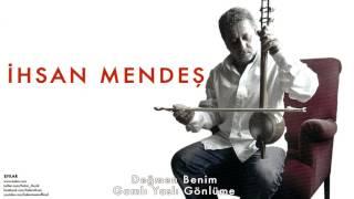 İhsan Mendeş - Değmen Benim Gamlı Yaslı Gönlüme [ Efkar © 2005 Kalan Müzik ]