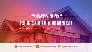 Escola Bíblica Dominical | Igreja Presbiteriana de Campos do Jordão | Ao Vivo - 02/08