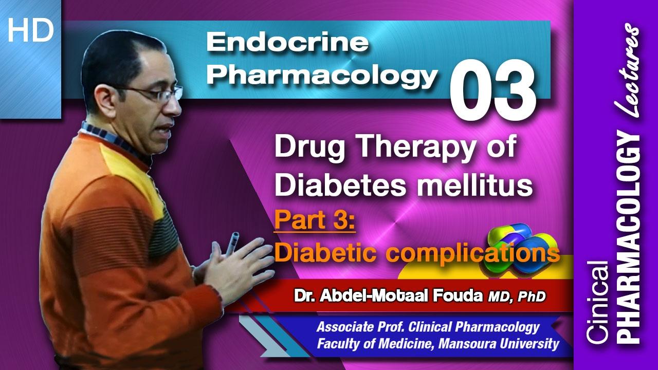 Endocrine Pharmacology -03- Diabetes mellitus - Part 3: Diabetic  complications