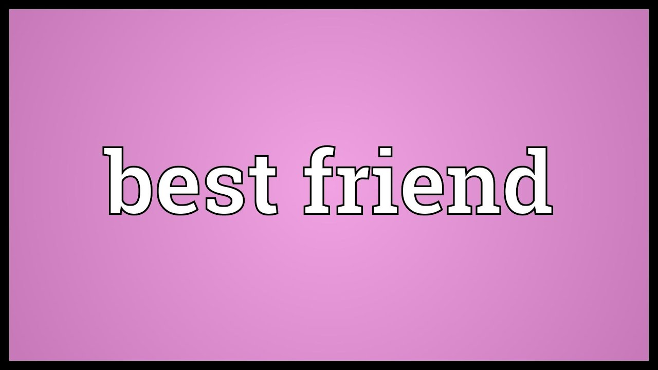 Best Friend Meaning