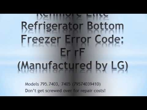 Kenmore Elite (LG) Refrigerator Bottom Freezer Error Code Er rF