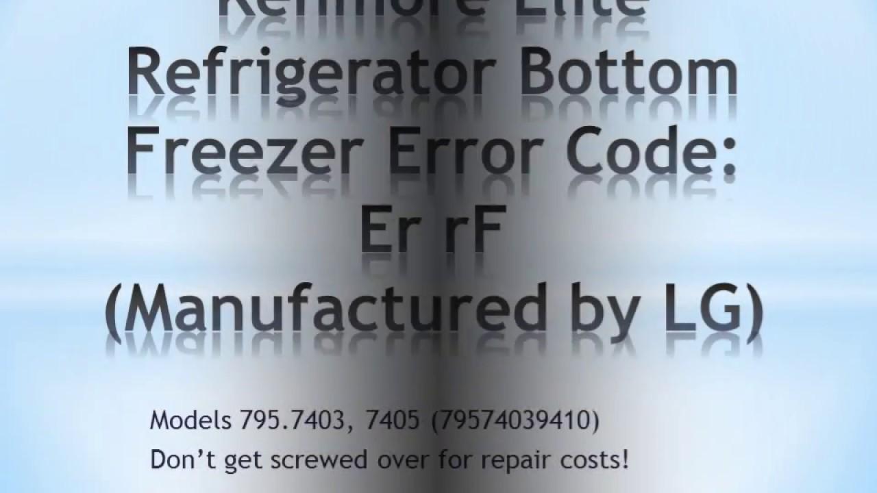 Kenmore Elite Lg Refrigerator Bottom Freezer Error Code Er Rf