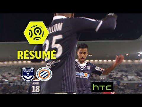 Girondins de Bordeaux - Montpellier Hérault SC (5-1)  - Résumé - (GdB - MHSC) / 2016-17