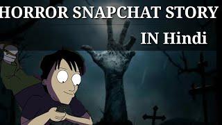 Horror Snapchat Story (Hindi) | True Disturbing Horror Snapchat Story Animated In Hindi| Horrorstory