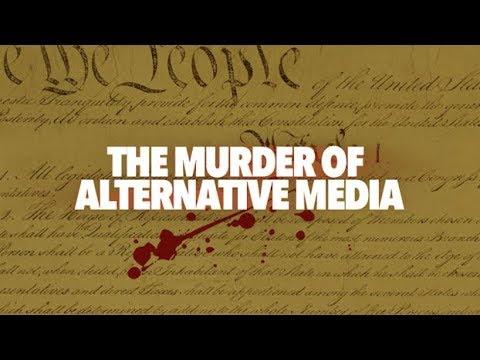 The Murder of Alternative Media