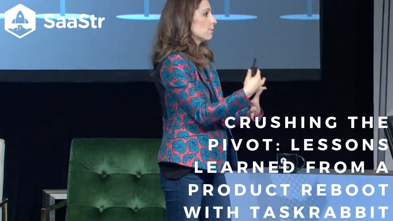 Crushing the Pivot: Lessons Learned from a Product Reboot with TaskRabbit  (Video + Transcript)