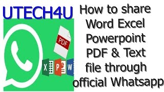 How send or share word, excel, powerpoint, PDF u0026 Text file through official Whatsapp