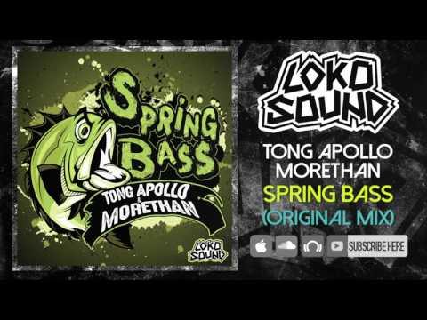 Spring Bass (Original Mix)  - Tong Apollo & Morethan [LokoSound Records]