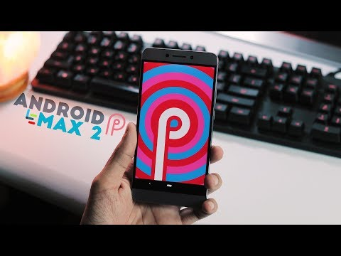 LeEco Le Max 2 : Android Pie 9.0 Beta + Treble | Guide & Review!