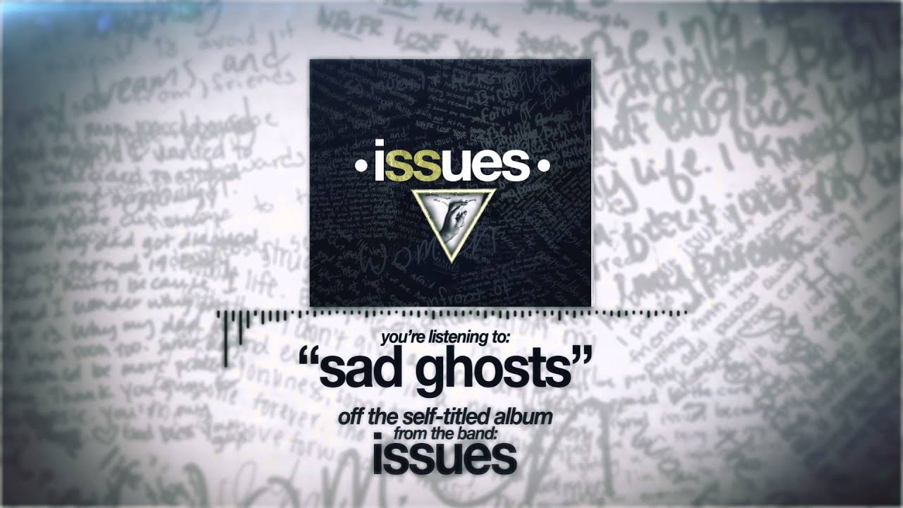 Issues — Sad Ghost