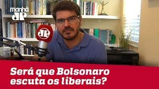 Será que Bolsonaro de fato escuta os liberais? | #RodrigoConstantino