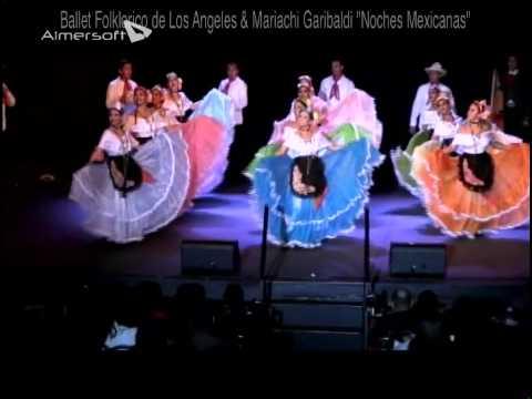 """Ballet Folklorico de Los Angeles & Mariachi Garibaldi """"Noches Mexicanas"""" Veracruz"""