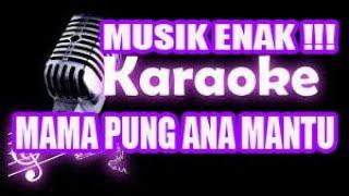 Download KARAOKE ||Mama Pung Ana Mantu ||Lagu Ambon