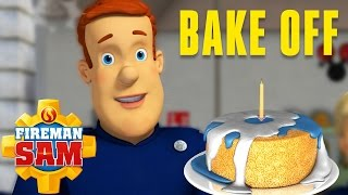 Fireman Sam Official - Bake Off   10min Compilation