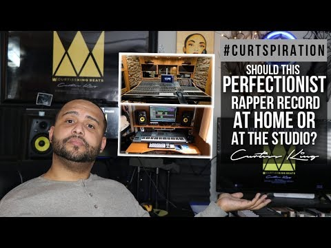 Should This PERFECTIONIST Rapper Record At Home Or At a Recording Studio? #Curtspiration