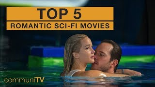 TOP 5: Romantic Sci-Fi Movies