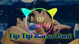 Tip Tip Barsa Pani_-_Hard Party Bass Mix_-_Remix By Dj Saurabh