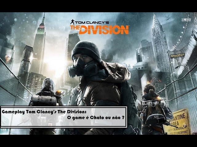 Gameplay Tom Clancy's The Division - O Game é Chato ou não?