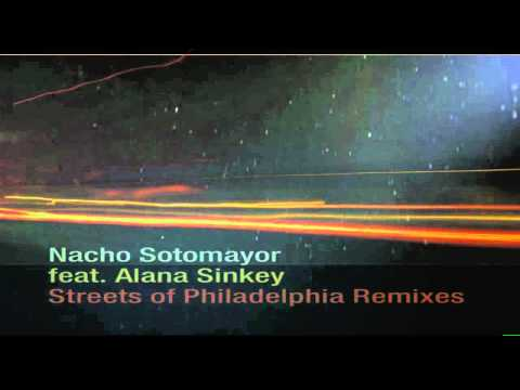 Nacho Sotomayor -Streets of Philadelphia (In Love Mix)- feat Alana Sinkey