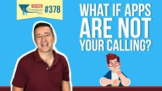 What If Apps Are Not Your Calling?