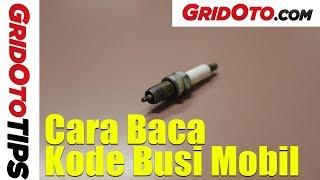 Cara Baca Kode Busi Mobil | How To | GridOto Tips