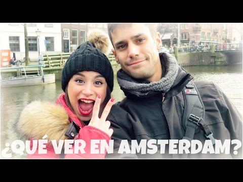QUÉ VER EN AMSTERDAM? Nos vamos a hacer turismo!