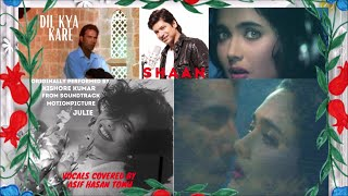 Shaan - Dil Kya Kare (Vocals Covered By Asif Hasan Tomu)