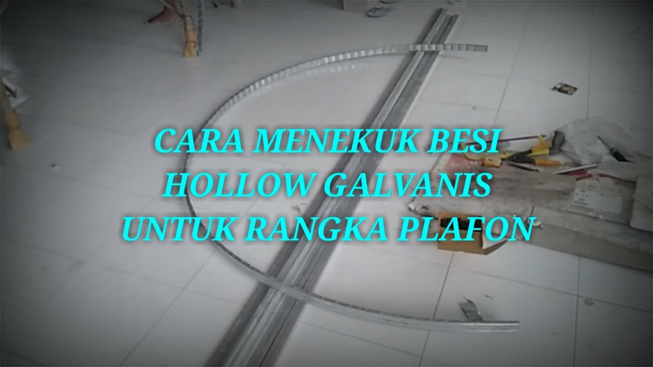 Tutorial Cara Menekuk Besi Hollow Galvanis Untuk Rangka Plafon