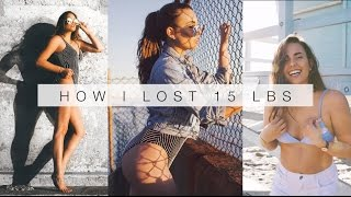 7 WAYS TO LOSE WEIGHT & HOW I LOST 15 LBS || Natalie-Tasha Thompson