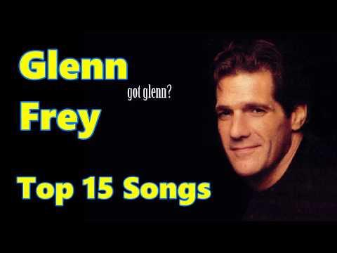 Top 10 Glenn Frey Songs (15 Songs) (The Eagles) Greatest Hits (U.S. Version) No Audio