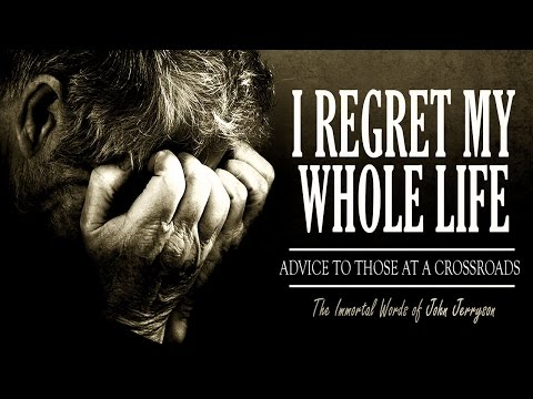 I Regret My Whole Life (Advice to Those at a Crossroads) — A Confession (by John Jerryson)