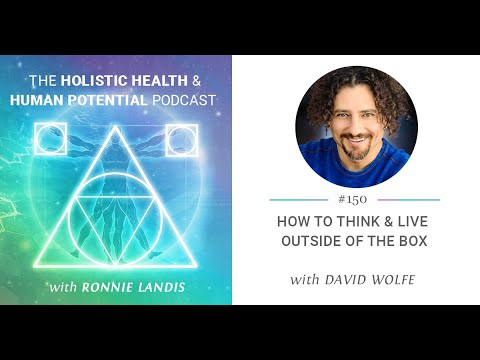 David Wolfe & Ronnie Landis: How to Think & Live Outside of the Box | The Beauty Diet