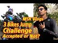 Did he accepted, I Challenged MSK Vlogs to Jump on 3 Bikes