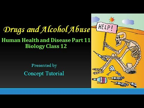 Drugs and Alcohol Abuse | Human Health & Disease Part 11 | Biology Class 12