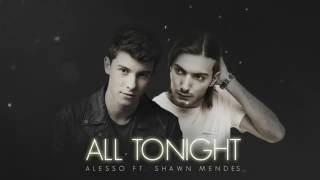 Alesso ft Shawn Mendes - All Tonight (New Song 2016) Plur Lifestyle