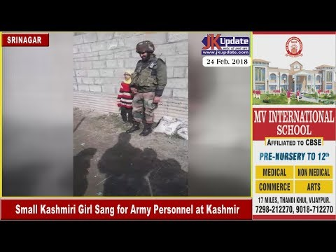 Small Kashmiri Girl Sang for Army Personnel at Kashmir