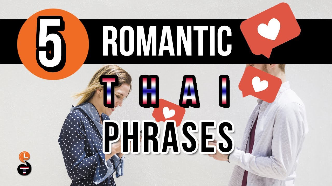 5 Thai Romantic Phrases Learn Thai With Shelby Youtube