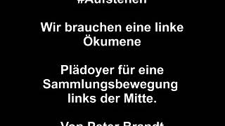 Peter Brandt: Plädoyer für #Aufstehen Sammlungsbewegung links der Mitte
