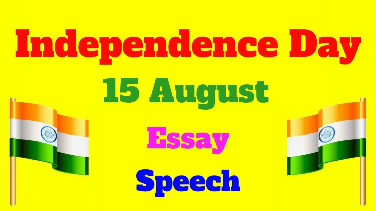 independence day essay speech in english  august writing for kids  youtube premium